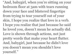 """'Just because he doesnt love you, doesnt mean you shouldnt love yourself. """""""