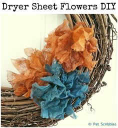 dryer sheet flowers tutorial, crafts, wreaths, I added my dryer sheet flowers to a plain grapevine wreath that hangs on the inside of our front door Our accent color in our home is teal so this is a perfect merge of Fall colors Shabby Flowers, Faux Flowers, Diy Flowers, Fabric Flowers, Paper Flowers, Pretty Flowers, Cloth Flowers, Crafts To Make, Easy Crafts