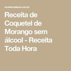 Receita de Coquetel de Morango sem álcool - Receita Toda Hora