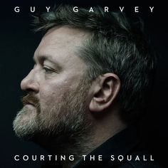 Guy Garvey - Courting the Squall (2015). I adore this album. Just saw him play it live in London too. Amazing.