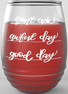Good Day - Awful Day - Don't ask! wine glass - #1 Gift Id... https://www.amazon.com/dp/B01J6DR0LI/ref=cm_sw_r_pi_dp_x_eG7iybE0CGCX8