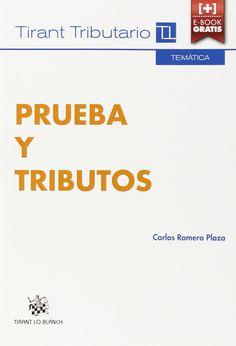 Prueba y tributos / Carlos Romero Plaza. - 2015