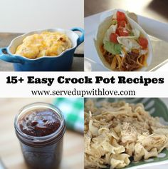 Served Up With Love: 15+ Easy Crock Pot Recipes