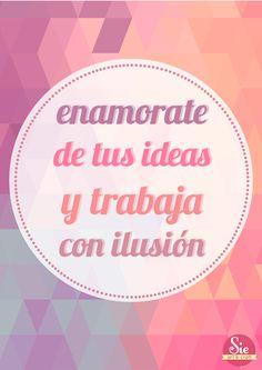 Ideas + Ilusiones ♥