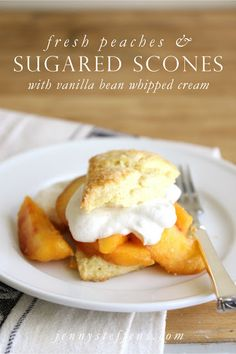 Fresh Peaches with Sugared Scones and Vanilla Bean Whipped Cream
