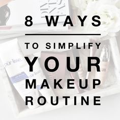 8 Ways to Simplify Your Makeup Routine