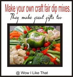 Another round of great dip mix recipes.  These are big sellers at craft fairs and make great gifts too.