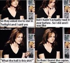 Kristen Stewart sorry for the language. This jut shows how bad twilight really is.