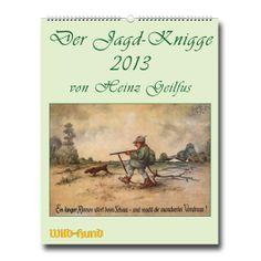 Der Jagd-Knigge 2013 von Heinz Geilfus