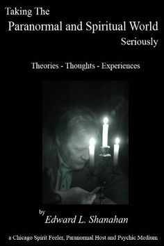 This Amazon Kindle book, I discuss my experiences of Haunted Archer Avenue and much more.   Taking The Paranormal and Spiritual World Seriously. Theories - Thoughts - Experiences - Kindle edition by Edward Shanahan. Religion & Spirituality Kindle eBooks @ Amazon.com.