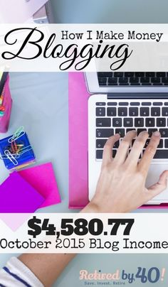 Have you ever wondered how people make money blogging? Read on to find out how I made $4,580.77 blogging in October 2015 http://www.retiredby40blog.com/2015/11/04/how-i-make-money-blogging-october-2015-blog-income-report/