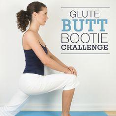 Glute, Butt, Bootie Challenge
