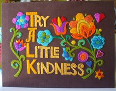 TRY A LITTLE KINDNESS Crewel Embroidery Wall Hanging  70s Mod Kitsch Decor. $70.00, via Etsy. Crewel Embroidery Kits, Embroidery Thread, Cross Stitch Embroidery, Embroidery Patterns, Vintage Embroidery, Kitsch Decor, 70s Decor, New Energy, Freundlich