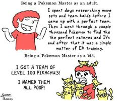 I do both... hahahaha. Mostly the latter. My Pikachu's name is IpikaBoobie other names are Weeedelicious, Nosekecaca ( < the later is in Spanish slang LMAO)  I am like a child having fun and I do not care   #PokeThugLife ~PinDiv@~