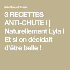 3 RECETTES ANTI-CHUTE ! | Naturellement Lyla l Et si on décidait d'être belle !