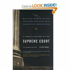 A People's History of the Supreme Court: The Men and Women Whose Cases and Decisions Have Shaped Our Constitution: Revised Edition [Paperback] Peter Irons