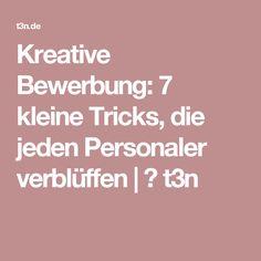 Kreative Bewerbung: 7 kleine Tricks, die jeden Personaler verblüffen | ❤ t3n