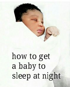 HOW TO GET A BABY TO