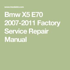 Bmw X5 E70 2007-2011 Factory Service Repair Manual