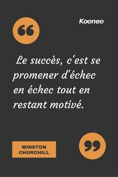 [CITATIONS] Le succès, c'est se promener d'échec en échec tout en restant motivé. WINSTON CHURCHILL