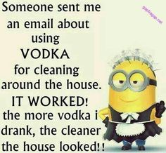 Funny Minion Joke About Cleaning vs. Vodka... - Cleaning, Funny, funny minion quotes, Funny Quote, Joke, Minion, Vodka - Minion-Quotes.com