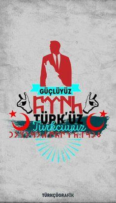 Türk'üz Türkçüyüz .
