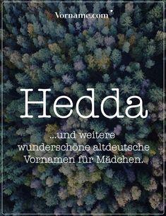 Dir gefällt der name Hedda? Hier findest Du tolle altdeutsche Vornamen für Jungen und Mädchen. #jungenname #mädchenname #vorname #altdeutschenamen