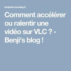 Comment accélérer ou ralentir une vidéo sur VLC ? - Benji's blog !