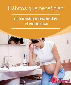 Hábitos que #benefician el tránsito intestinal en el embarazo   La #irregularidad del #tránsito #intestinal es común durante el #embarazo, pero es algo que se puede prevenir y mejorar
