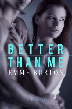 02/12/14 4.8 out of 5 stars Better Than Me by Emme Burton, http://www.amazon.com/dp/B00F0WRVSW/ref=cm_sw_r_pi_dp_eGe.sb1VPYH0D