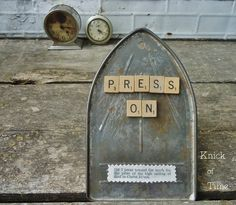 An old metal Iron Cooling Plate becomes an Inspirational Message Sign - PRESS ON! ~via KnickofTime.net