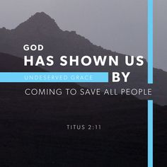 """""""For the grace of God that bringeth salvation hath appeared to all men, Teaching us that, denying ungodliness and worldly lusts, we should live soberly, righteously, and godly, in this present world;"""" Titus 2:11-12 KJV http://bible.com/1/tit.2.11-12.kjv"""