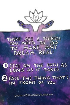 There are 2 things you need to do to make ANY dream real: Stay on the path long enough to get to where you want to be. Face the thing tha. Dream Challenge, Make A Plan, How To Make, Call Me Now, Oracle Cards, Fun At Work, Journal Cards, Dream Life, Creative Business