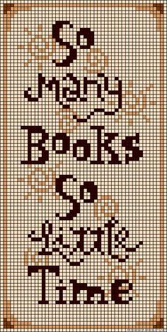 So Many Books So Little Time - Quote Perler Bead Pattern Frozen Cross Stitch, Mini Cross Stitch, Simple Cross Stitch, Beaded Cross Stitch, Cross Stitch Charts, Cross Stitch Embroidery, Cross Stitch Patterns, Cross Stitch Gallery, Cross Stitch Designs
