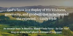 You have favor with God... do you want to know how to get more? Read my blog on realtalkwithjoanieandcindy.com.