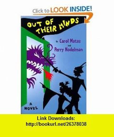 Out Of Their Minds (9780689819469) Carol Matas, Perry Nodelman , ISBN-10: 0689819463  , ISBN-13: 978-0689819469 ,  , tutorials , pdf , ebook , torrent , downloads , rapidshare , filesonic , hotfile , megaupload , fileserve