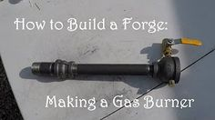 How to Build a Forge: Making a Gas Forge Burner (minimal tools / no welder)