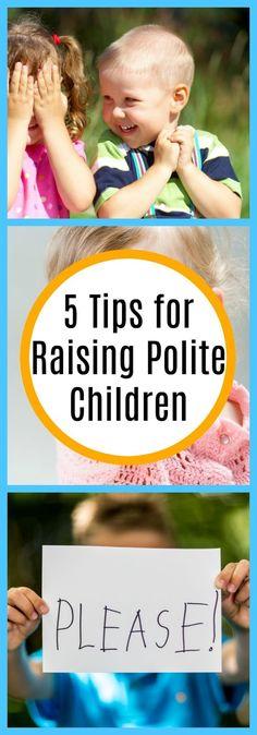 Parenting--5 Tips for Raising Polite Children--The Organized Mom
