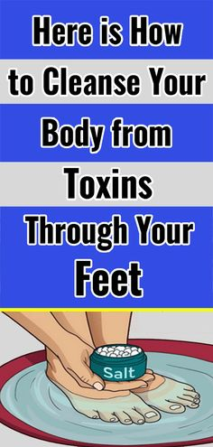 Body Cleansing In Just 30 Minutes: Get Rid Of The Toxins Through Your Feet – Wholesome Health and Wellness Health And Fitness Tips, Health And Beauty, Health And Wellness, Health Goals, Women's Health, Wellness Tips, Mental Health, Detox Your Body, Body Cleanse