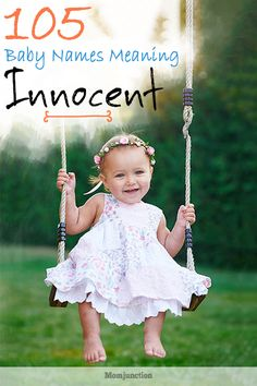 #Names : So if you want to preserve the innocence of your child, even when the child grows up into a young man or lady, bestow a name meaning innocent. Below is MomJunction's list of baby boy and girl names meaning innocent for you to consider.