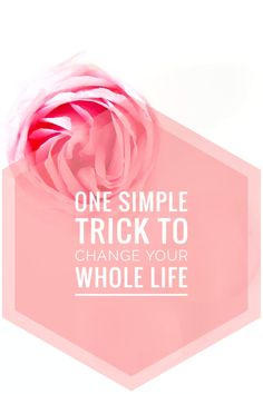 One Simple Trick To Change Your Whole Life! Something simple you can implement everyday that will help improve your life! Read it now or pin it for later!
