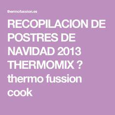 RECOPILACION DE POSTRES DE NAVIDAD 2013 THERMOMIX ← thermo fussion cook