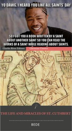 I Heard You LIke Saints