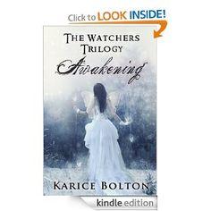 FREE: Awakening (The Watchers Trilogy) eBook: Karice Bolton: Kindle Store