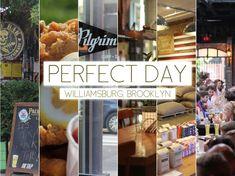 Perfect Day: Williamsburg Brooklyn