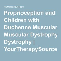 Proprioception and Children with Duchenne Muscular Dystrophy   YourTherapySource.com Blog
