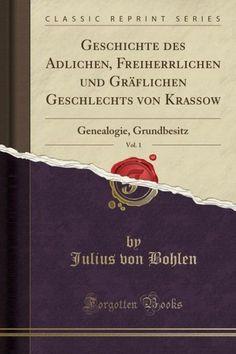 Geschichte des Adlichen, Freiherrlichen und Gräflichen Geschlechts von Krassow, Vol. 1: Genealogie,