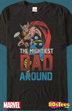 Mightiest Dad Thor T-Shirt: Marvel Comics Mens T-Shirt Thor Geeks: Whether traveling, partying or entertaining at home in this men's style shirt, you'll be the best dressed in this shirt that has been designed with great art and illustration.