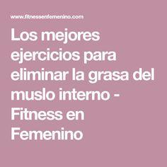 Los mejores ejercicios para eliminar la grasa del muslo interno - Fitness en Femenino
