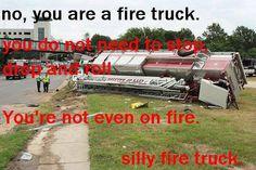Silly Fire Truck!